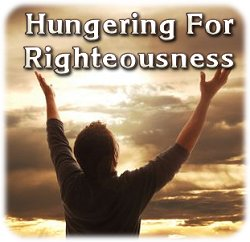 Hungering for Righteousness